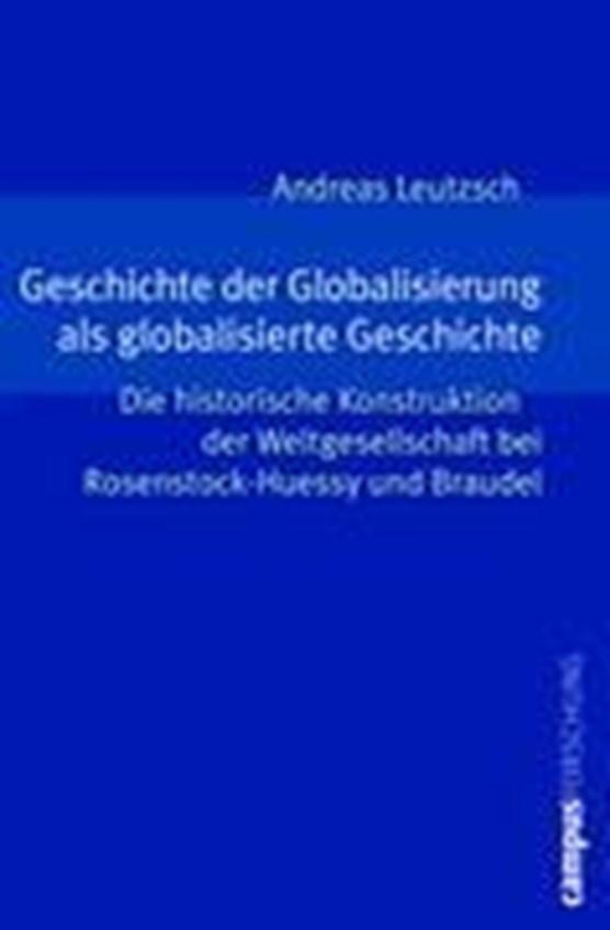Leutzsch, A: Geschichte der Globalisierung
