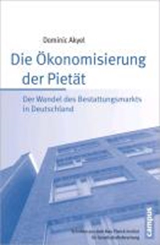 Akyel, D: Ökonomisierung der Pietät