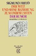 Der Witz und seine Beziehung zum Unbewußten / Der Humor   Sigmund Freud  
