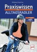 Zengerling, W: Praxiswissen für Alltagsradler | Wolfgang Zengerling |