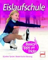 Eislaufschule | Tyroler, Günther ; Kocher-Benzing, Beate |