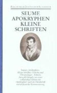 Apokryphen. Kleine Schriften. Gedichte. Übersetzungen | Johann Gottfried Seume |