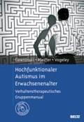 Hochfunktionaler Autismus im Erwachsenenalter | Gawronski, Astrid ; Pfeiffer, Kathleen ; Vogeley, Kai |