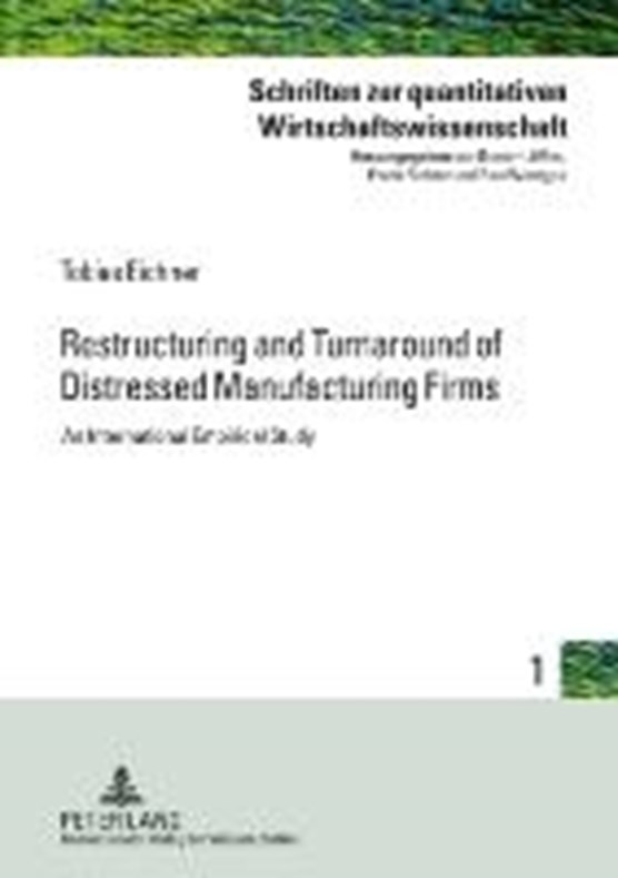 Restructuring and Turnaround of Distressed Manufacturing Firms