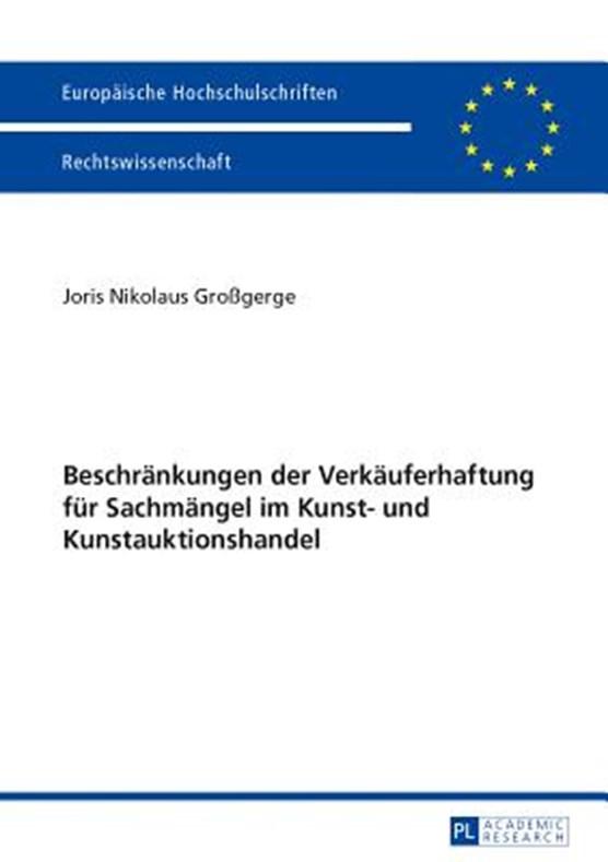 Beschraenkungen Der Verkaeuferhaftung Fuer Sachmaengel Im Kunst- Und Kunstauktionshandel
