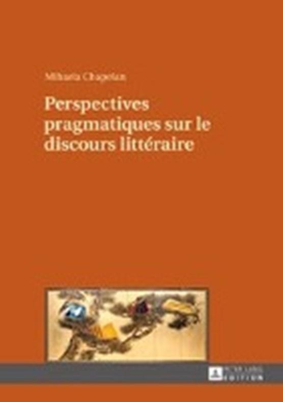 Perspectives Pragmatiques Sur Le Discours Litteraire