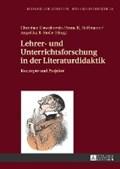Lehrer- und Unterrichtsforschung in der Literaturdidaktik; Konzepte und Projekte   Dawidowski, Christian ; Hoffmann, Anna Rebecca ; Stolle, Angelika Ruth  