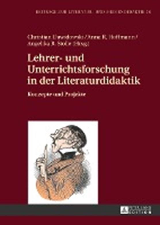 Lehrer- und Unterrichtsforschung in der Literaturdidaktik; Konzepte und Projekte