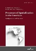 Processes of Spatialization in the Americas | Pisarz-Ramirez, Gabriele ; Warnecke-Berger, Hannes |