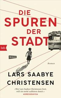 Die Spuren der Stadt | Lars Saabye Christensen |