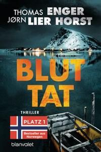 Bluttat   Thomas Enger ; Jørn Lier Horst  