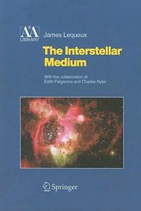 The Interstellar Medium | James Lequeux |