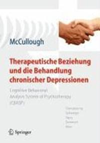 Therapeutische Beziehung und die Behandlung chronischer Depressionen   Jr. James P. McCullough ; Ulrich Schweiger ; Valerija Sipos ; Antje Demmert  