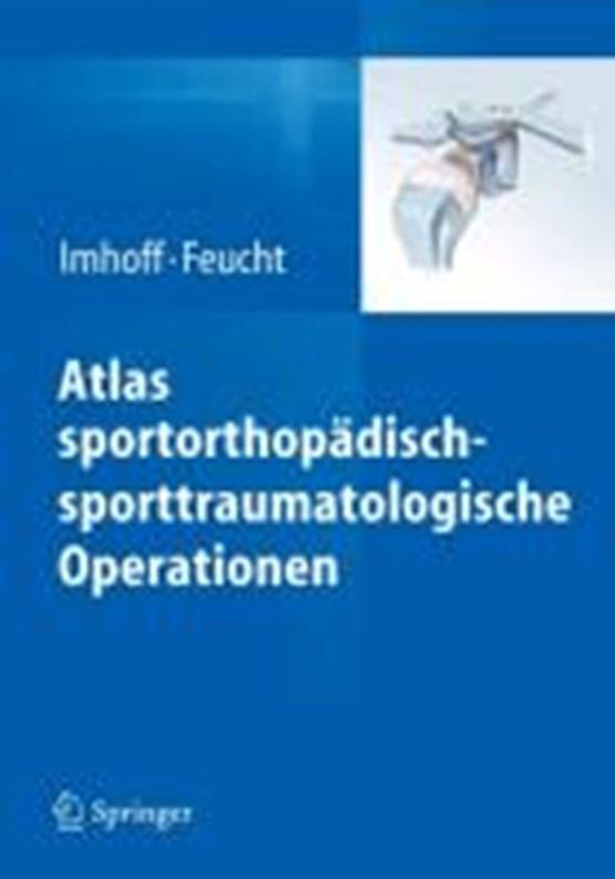 Atlas Sportorthopadisch-Sporttraumatologische Operationen