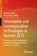 Information and Communication Technologies in Tourism 2013 | Lorenzo Cantoni ; Zheng (phil) Xiang |