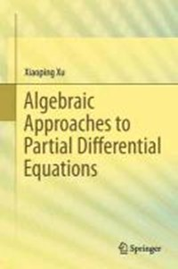 Algebraic Approaches to Partial Differential Equations | Xiaoping Xu |