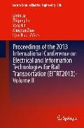 Proceedings of the 2013 International Conference on Electrical and Information Technologies for Rail Transportation (EITRT2013)-Volume II   Jia, Limin ; Liu, Zhigang ; Qin, Yong  
