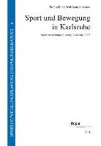 Sport und Bewegung in Karlsruhe   Eckl, Stefan ; Schabert, Wolfgang  