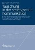 Tauschung in Der Strategischen Kommunikation   Kerstin Thummes  