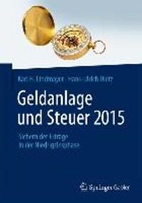 Geldanlage Und Steuer 2015 | Karl H Lindmayer ; Hans-Ulrich Dietz |