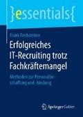 Erfolgreiches It-Recruiting Trotz Fachkraftemangel | Frank Rechsteiner |