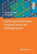 Architectural Transformations in Network Services and Distributed Systems   Andriy Luntovskyy ; Josef Spillner  