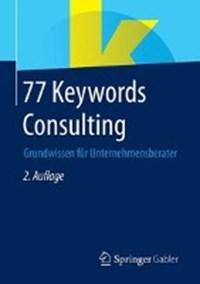 77 Keywords Consulting | Springer Fachmedien Wiesbaden |