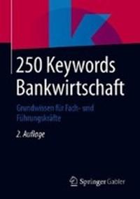 250 Keywords Bankwirtschaft | Springer Fachmedien Wiesbaden |