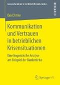 Kommunikation Und Vertrauen in Betrieblichen Krisensituationen | Eva Ehmke |