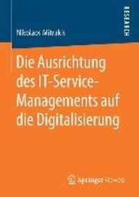 Die Ausrichtung Des It-Service-Managements Auf Die Digitalisierung   Nikolaos Mitrakis  