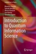 Introduction to Quantum Information Science   Hayashi, Masahito ; Ishizaka, Satoshi ; Kawachi, Akinori ; Kimura, Gen  