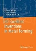 60 Excellent Inventions in Metal Forming | A. Erman Tekkaya ; Werner Homberg ; Alexander Brosius |
