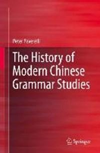 The History of Modern Chinese Grammar Studies   Peter Peverelli  