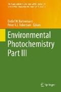Environmental Photochemistry Part III   Bahnemann, Detlef W. ; Robertson, Peter K.J.  