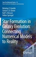 Star Formation in Galaxy Evolution: Connecting Numerical Models to Reality   Nickolay Y. Gnedin ; Simon C. O. Glover ; Ralf S. Klessen ; Volker Springel  