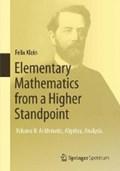 Elementary Mathematics from a Higher Standpoint | Felix Klein ; Gert Schubring |
