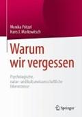 Warum wir vergessen | Monika Pritzel ; Hans J. Markowitsch |