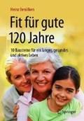 Fit fur gute 120 Jahre | Heinz Benolken |