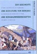 Zur Geschichte und Bedeutung von Bergbau und Bergbauwissenschaften | Günter B Fettweis |