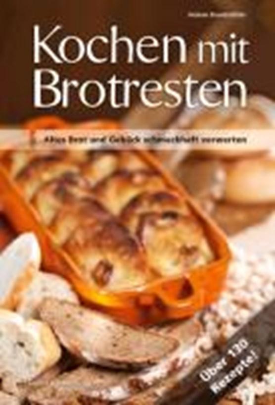 Kochen mit Brot Brotresten