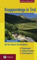 Knappensteige in Tirol | Herbert Kuntscher |