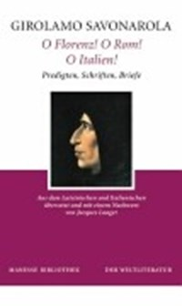 O Florenz! O Rom! O Italien! | Girolamo Savonarola |