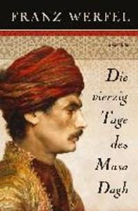 Die vierzig Tage des Musa Dagh | Franz Werfel |