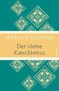 Der kleine Katechismus (Leinen-Ausgabe mit Banderole) | Martin Luther |