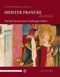 Meister Francke Revisited   Nürnberger, Ulrike ; Räsänen, Elina ; Albrecht, Uwe  