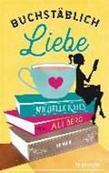 Buchstäblich Liebe | Berg, Ali ; Kalus, Michelle |