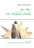 Jan Hus - Der Wahrheit Willen | Dagmar Dornbierer-Saskova |