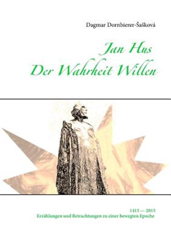 Jan Hus - Der Wahrheit Willen