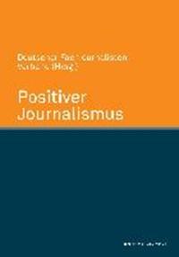 Positiver Journalismus   Deutscher Fachjournalisten-Verband  