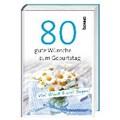 Geschenkbuch »80 gute Wünsche zum Geburtstag«   auteur onbekend  
